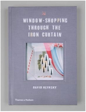 Thames and Hudson Window Shopping - Through The Iron Curtain Book